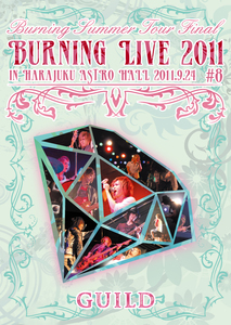 "「Burning LIVE 2011 #8"" 」Burning Summer Tour Final in 原宿 ASTRO HALL 2011.9.24"