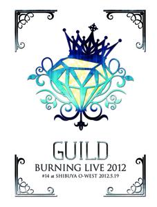 「Burning LIVE 2012 #14」 at SHIBUYA O-WEST 2012.5.19