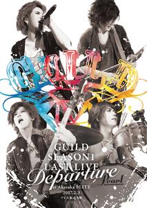 GUILD SEASON1 LAST LIVE - DEPARTURE - at 赤坂BLITZ 2017.2.3(プレス限定生産)