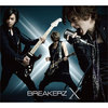 【鬼龍院翔が歌唱参加!】BREAKERZ 10周年スペシャルアルバム「X(クロス)【初回限定盤B】2CD+2DVD