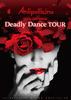30都市ワンマンツアー「Deadly Dance TOUR」at 新宿BLAZE 2017.11.19