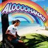 「ALOOOOHANA!!」[CD]
