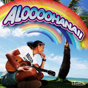 「ALOOOOHANA!!」[CD+DVD]