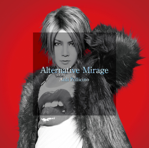 Anli Pollicino「Alternative Mirage」初回プレス限定盤-Type A-  [CD+エムカード]