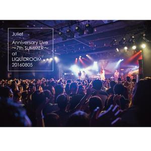 Juliet LIVE DVD「Anniversary LIVE ~7th SUMMER~ at LIQUIDROOM 20160805」