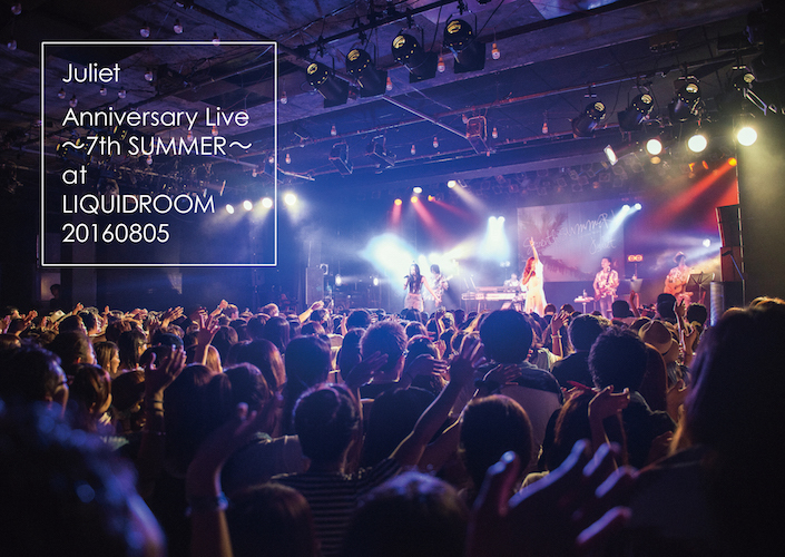Juliet LIVE DVD「Anniversary LIVE ~7th SUMMER~ at LIQUIDROOM 20160805」