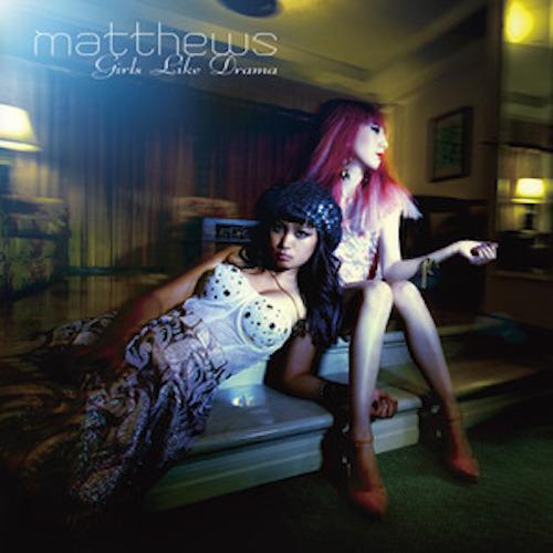 matthews「Girls Like Drama」