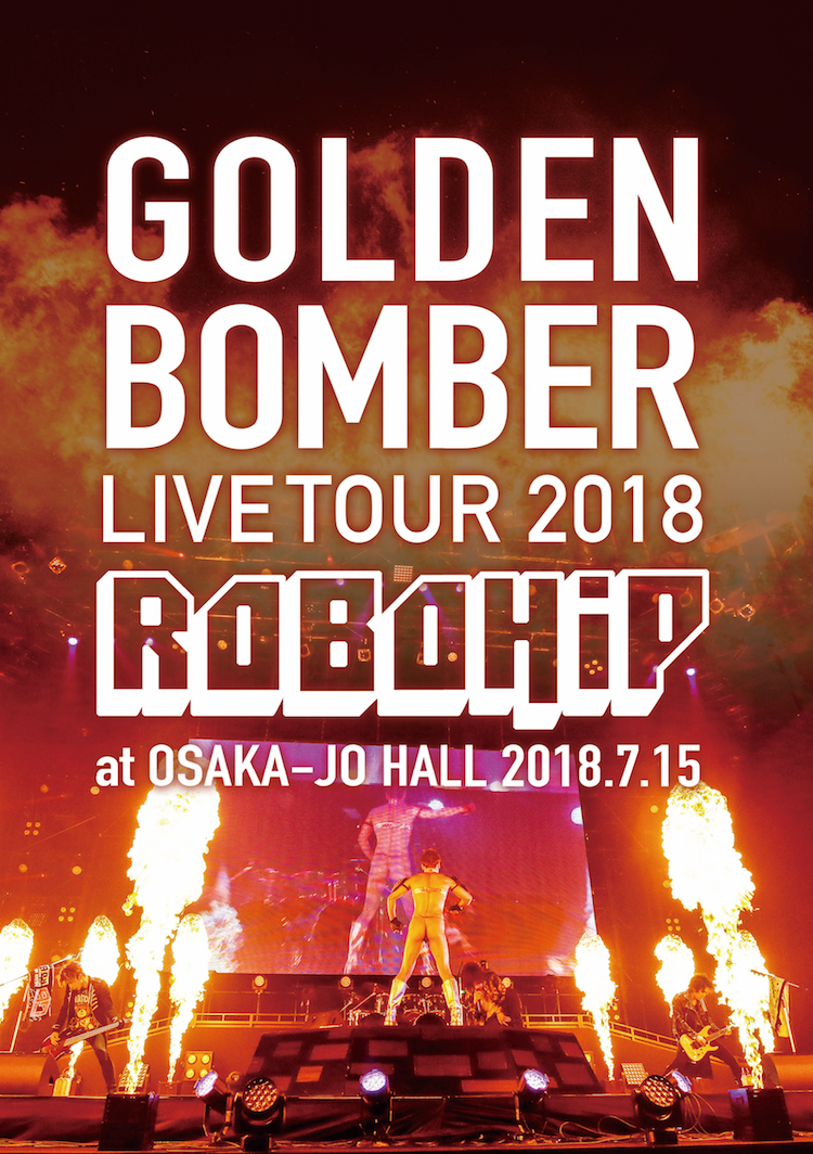 [DVD]Golden Bomber Zenkoku Tour 2018 「ROBOHIP」 at Osakajo Hall 2018.7.15