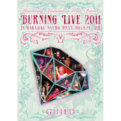 "【DVD】「Burning LIVE 2011 #8"" 」Burning Summer Tour Final in 原宿 ASTRO HALL 2011.9.24"